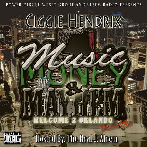 00 - Ciggie_Hendrix_Music_Money_Mayhem_Vol1_Hosted-front-large